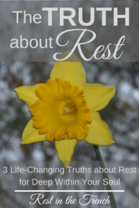 There are three truths about rest for your soul that can truly change your life.
